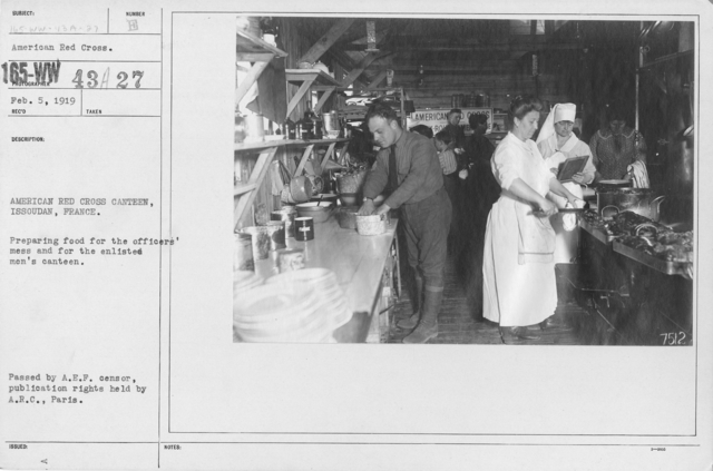 American Red Cross - Canteens - American Red Cross Canteen, Issoudan, France. Preparing food for the officers' mess and for the enlisted men's canteen