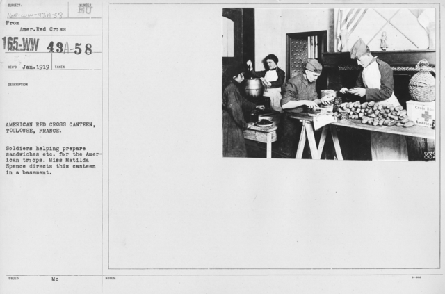 American Red Cross - Canteens - American Red Cross Canteen, Toulouse, France. Soldiers helping prepare sandwiches, etc. for the American troops. Miss Matilda Spence directs this canteen in a basement