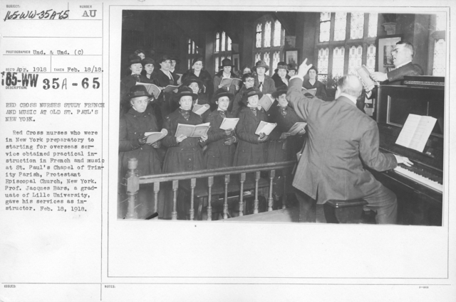 American Red Cross - Classes in Red Cross Work - Red Cross nurses study French and Music at Old St. Paul's New York. Red Cross nurses who were in New York preparatory to starting for overseas service obtained practical instruction in French and music at St. Paul's Chapel of Trinity Parish, Protestant Episcopal Church, New York. Prof. Jacques Bars, a graduate of Lille University, gave his services as instructor. Feb. 18, 1918