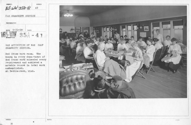 American Red Cross - Classes in Red Cross Work - War activities of War Camp Community Service. Red Cross work room. The women in every department of Red Cross work exceeded every requirement and achieved a notable record in total work accomplished. At Battlecreek, Mich