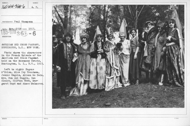 American Red Cross - Entertainments - American Red Cross Pageant, Huntington, L.I., New York. Photo shows the characters in the French Episode of the American Red Cross Pageant held on the Rosemary Estate, Huntington, L.I., N.Y., 1917. Left to right: Eugene O'Brien, Miss Ivy Troutman, Jeanne Eagles, Alison Mc Bain, Mrs. Ben Ali Haggin, Ina Claire, Clifton Webb, Margaret Boyd and Aimee Dalmores