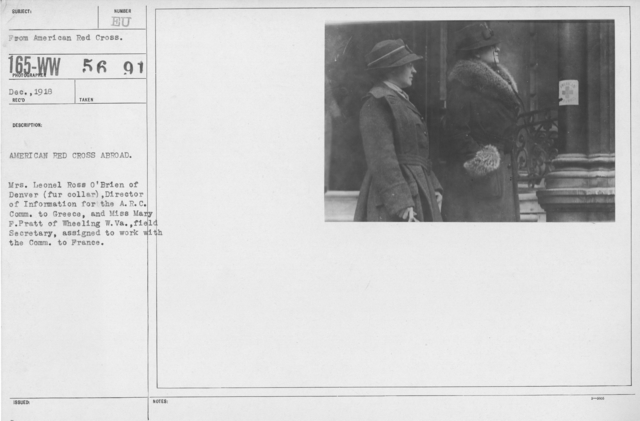 American Red Cross - Groups - American Red Cross Abroad. Mrs. Leonel Ross O'Brien of Denver (fur collar), Director of Information for the A.R.C. Comm. to Greece, and Miss Mary F. Pratt of Wheeling W. Va., Field Secretary, assigned to work with the Comm. to France