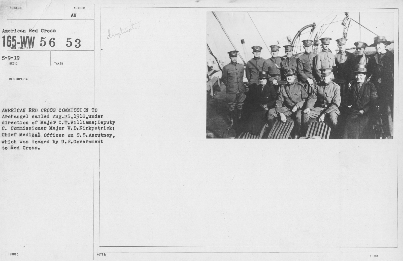 American Red Cross - Groups - American Red Cross Commission to Archangel sailed Aug. 25, 1918, under direction of Major C.T. Williams; Deputy C. commissioner Major W.D. Kirkpatrick; Chief Medical Officer on S.S. Ascutney, which was loaned by U.S. Government to Red Cross