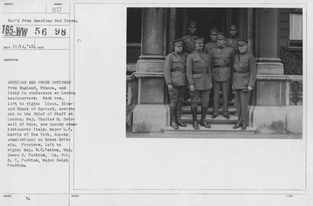 American Red Cross - Groups - American Red Cross Officers from England, France, and Italyin conference at London headquarters. Back row, left to right: Lieut. Richard Emmet of Harvard, assistant to the Chief of Staff at London; Maj. Charles M. Bakewell of Yale, now deputy commissionerto Italy; Major L.P. Marvin of New York, deputy commissioner to Great Britain. Front row, left to right: Maj. W.S. Patten, Maj. James H. Perkins, Lt. Col. R.P. Perkins, Major Ralph Preston