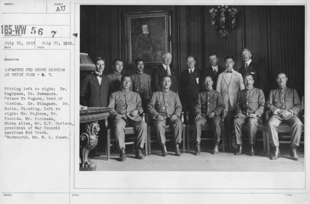 "American Red Cross - Groups - Japanese Red Cross Mission at Union Club, N.Y. Sitting left to right: Dr. Kagryama, Dr. Sawamura. Prince to Kugawa, head of Mission. Dr. Minagawa. Dr. Naito. Standing. Left to right: Mr. Furusawa, Ethen Allen, Mr. H.P. Davison, president of War Council American Red Cross. ""Wadsworth. Mr. W.L. Keawe."""