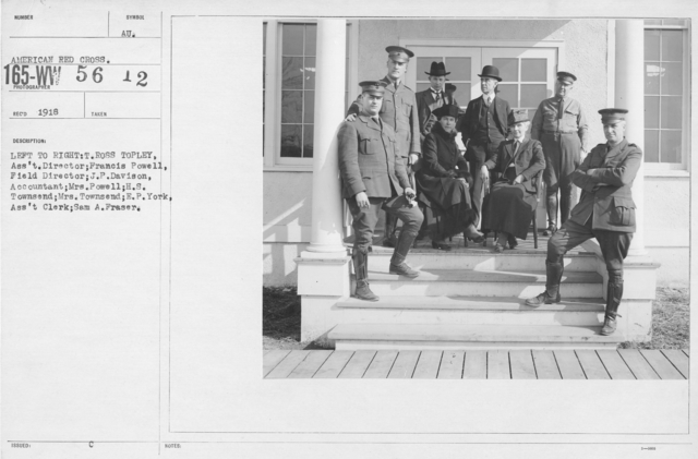 American Red Cross - Groups - Left to right: T. Ross Topley, Assistant Director; Francis Powell, Field Director; J.P. Davison, Accountant; Mrs. Powell; H.S. Townsend; Mrs. Townsend; E.P. York, Assistant Clerk; Sam A. Fraser