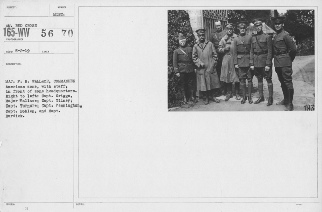 American Red Cross - Groups - Maj. P.B. Wallace, commander American zone, with staff, in front of zone headquarters. Right to left: Capt. Griggs, Major Wallace; Capt. Tilney; Capt. Turnure; Capt. Pennington, Capt. Bohlen, and Capt. Burdick