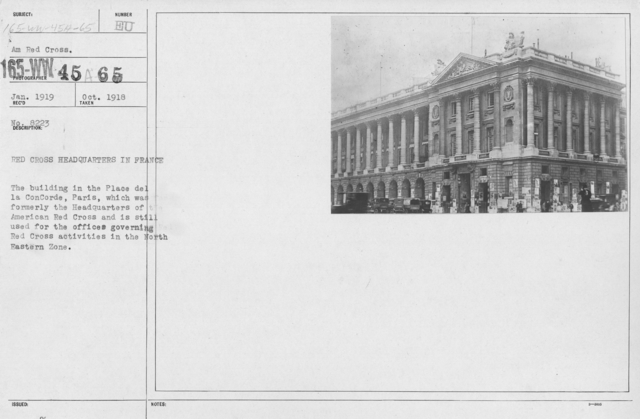 American Red Cross - Headquarters & Buildings - Red Cross Headquarters in France. The building in the Place de la ConCorde, Paris, which was formerly the Headquarters of American Red Cross and is still used for the offices governing Red Cross activities in the North Eastern Zone
