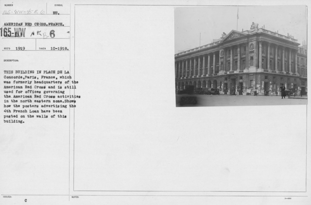 American Red Cross - Headquarters & Buildings - The building in Place de la Concorde, Paris, France, which was formerly headquarters of the American Red Cross and is still used for offices governing the American Red Cross Activities in the north eastern zone. Shows how the posters advertising the 4th French loan have been pasted on the walls of this building