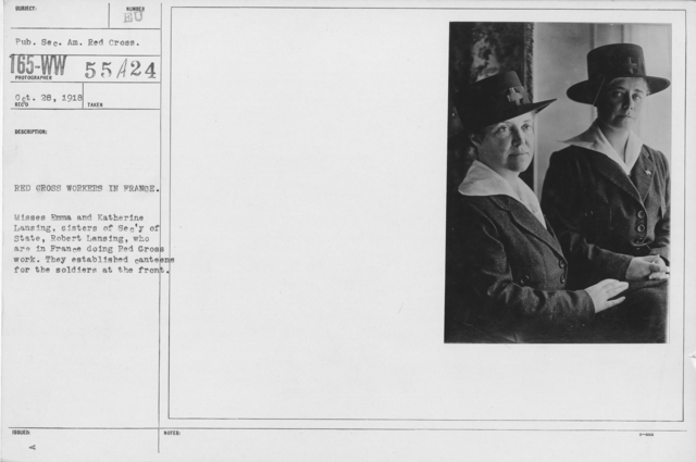 American Red Cross - I thru M - Red Cross workers in France. Misses Emma and Katherine Lansing, sisters of Secretary of State, Robert Lansing, who are in France doing Red Cross work. They established canteens for the soldiers at the front
