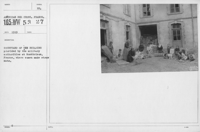 American Red Cross - Miscellaneous - Courtyard of the building provided by the military authorities at Montbrison, France, where women make straw mats