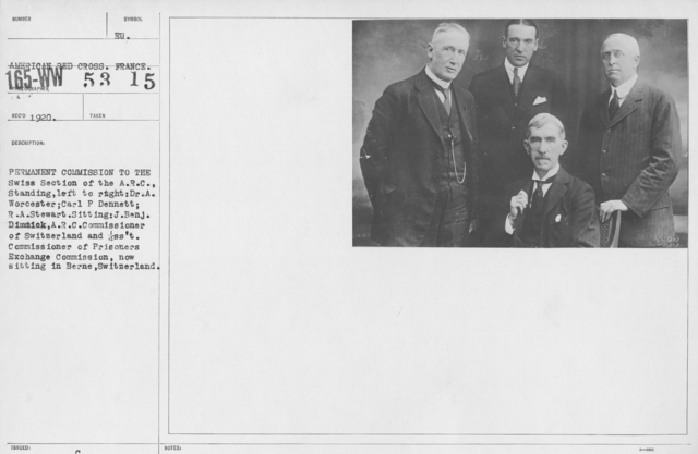 American Red Cross - Miscellaneous - Permanent Commission to the Swiss section of the A.R.C., Standing, left to right: Dr. A. Worcester; Carl P Dennett; R. A. Stewart. Sitting: J. Benj. Dimmick, A.R.C. Commissioner of Switzerland and Assistant Commissioner of Prisoners Exchange Commission, now sitting in Berne, Switzerland