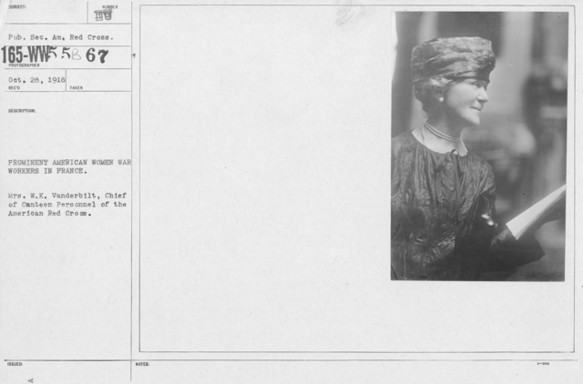 American Red Cross - N thru W - Prominent American Woman, War worker in France. Mrs. W.K. Vanderbilt, Chief of Canteen Personnel of the American Red Cross