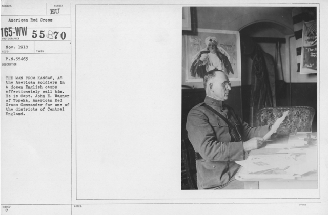 American Red Cross - N thru W - The man from Kansas, as the American soldiers in a dozen English camps affectionately called him. He is Capt. John E. Wagner of Topeka, American Red Cross Commander for one of the districts of Central England