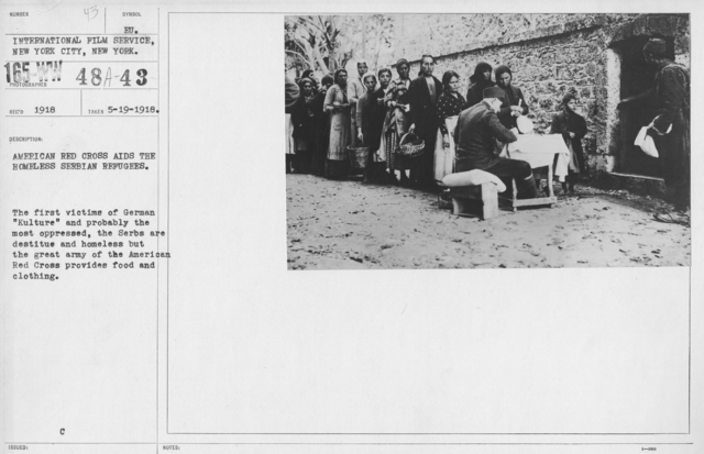 """American Red Cross - Refugees - American Red Cross aids the homeless Serbian refugees. The first victims of German """"Kulture"""" and probably the most oppressed, the Serbs are destitue and homeless but the great army of the American Red Cross provides food and clothing"""