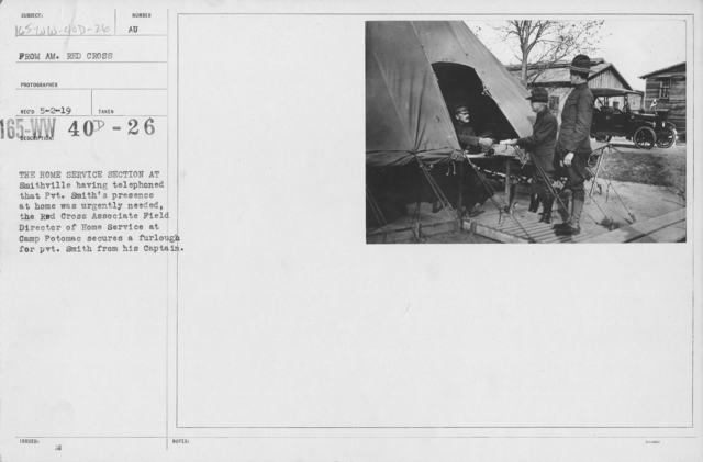 American Red Cross - War Work - The Home Service Section at Smithville having telephoned that Pvt. Smith's presence at home was urgently needed, the Red Cross Associate Field Director of Home Service at Camp Potomac secures a furlough for pvt. Smith from his Captain