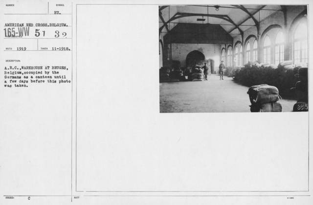 American Red Cross - Warehouses - A.R.C. Warehouse at Bruges, Belgium, occupied by the Germans as a canteen until a few days before this photo was taken