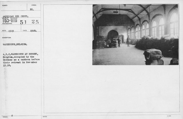 American Red Cross - Warehouses - Warehouse, Belgium. A.R.C. Warehouse at Bruges, Belgium, occupied by the Germans as a canteen before their retreat in November 19, 1918