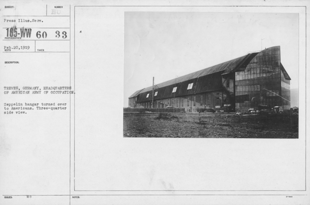 Army of Occupation - Treves, Germany, Headquarters of American Army of Occupation. Zeppelin hangar turned over to Americans. Three-quarter side view