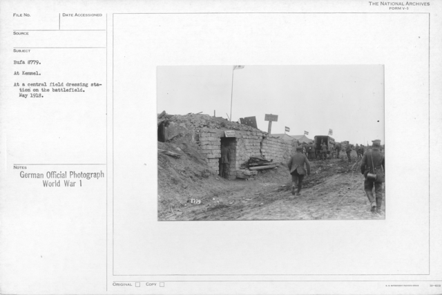 At Kemmel. At a central field dressing station on the battlefield. May 1918