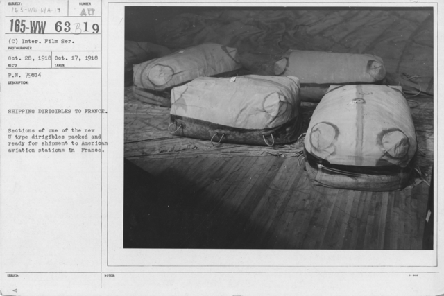 Balloons - Equipment - Shipping dirigibles to France. Sections of one of the new U type dirigibles packed and ready for shipment to American aviation stations in France