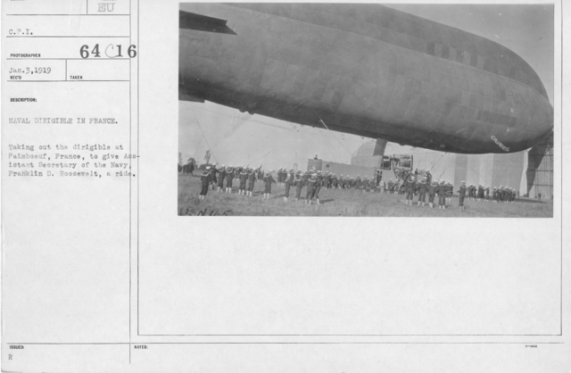 Balloons - In the Theatre of Operations - Naval Dirigible in France. Taking out the dirigible at Paimboeuf, France, to give Assistant Secretary of the Navy, Franklin D. Roosevelt, a ride