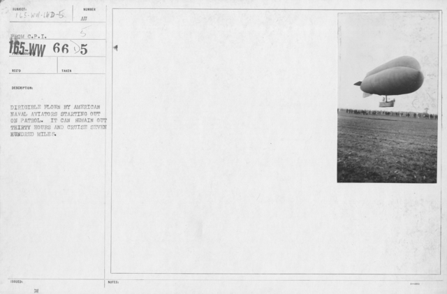 Balloons - Miscellaneous - Dirigible flown by American Naval Aviators starting out on patrol. It can remain out thirty hours and cruise seven hundred miles