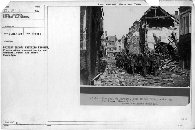 British troops entering Peronne, France after evacuation by the Germans. Somme and Ancre Campaign