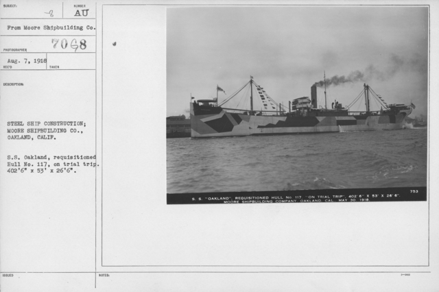 "Camouflage - Ships - Steel Ship Construction; Moore Shipbuilding Co., Oakland, Calif. S.S. Oakland, requisitioned Hull No. 117, on trial trip. 402'6"" x 53' x26'6"""