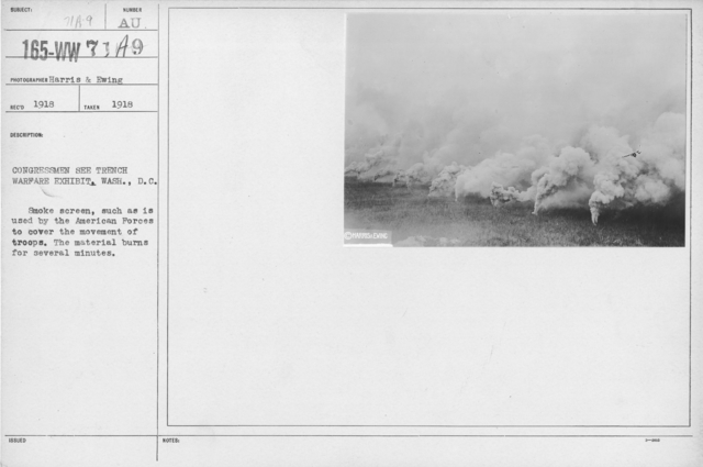 Camouflage - Smoke Screens - Congressman see Trench Warfare Exhibit, Wash., D.C. Smoke screen, such as is used by the American Forces to cover the movement of troops. The material burns for several minutes