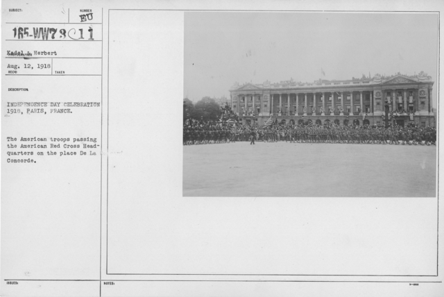Ceremonies - American Independence Day, 1918 - France - Independence Day celebration 1918, Paris, France. The American troops passing the American Red Cross Headquarters on the place De La Concorde