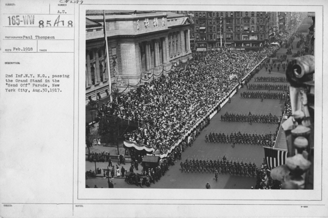 """Ceremonies and Parades - 2nd Inf. N. Y. N. G., passing the Grand Stand in the """"send off"""" parade, New York, City, Aug. 30, 1917"""