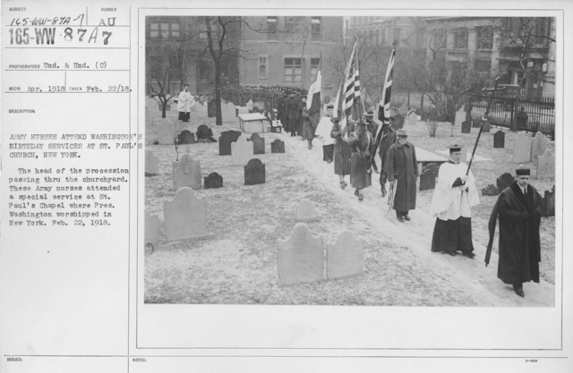 Ceremonies and Parades - Army nurses attend Washington's Birthday services at St. Paul's Church, New York.  The head of the procession passing thru the churchyard.  These Army nurses attended a special service at St. Paul's Chapel where Pres. Washington worshipped in New York.  Feb. 22, 1918