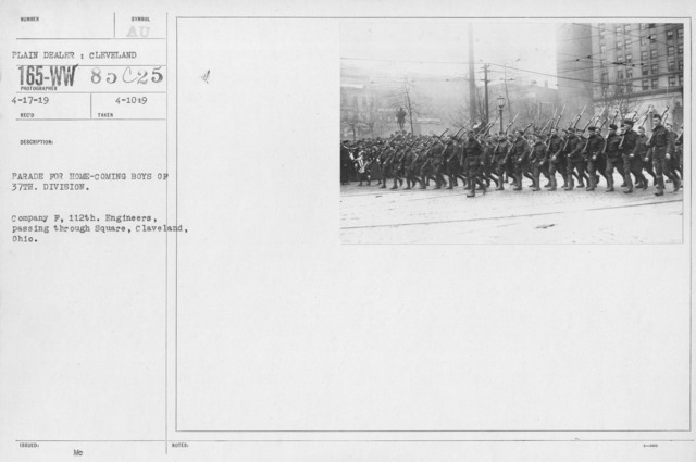 Ceremonies and Parades - Parade for home-coming boys of 37th Division.  Company F. 112th Engineers passing through square, Cleveland, Ohio