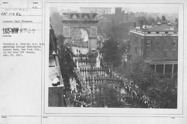 Ceremonies and Parades - Squadron A, Cavalry, N.Y.N.G. marching through Washington Square Park, New York City, in the Send Off Parade, Aug. 30, 1917