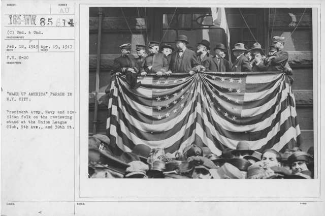 """Ceremonies and Parades - """"Wake Up America"""" Parade in N. Y. City.  Prominent Army, Navy, and civilian folk on the reviewing stand at the Union League Club, 5th Ave., and 39th St"""