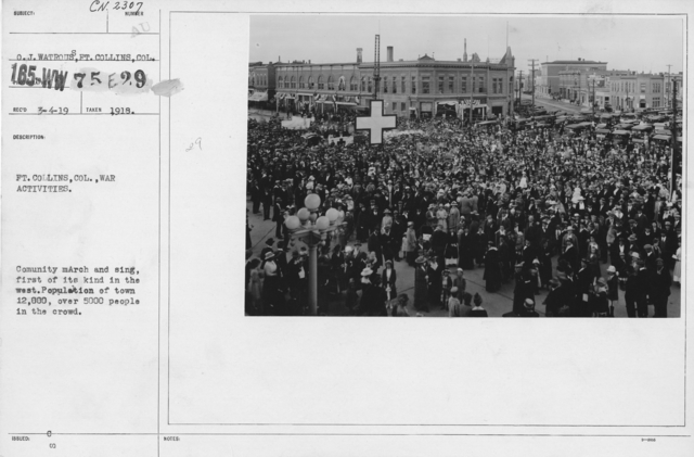 Ceremonies - Colorado - Ft. Collins, Col., War Activities. Community march and sing, first of its kind in the west. Population of town 12,000, over 5000 people in the crowd