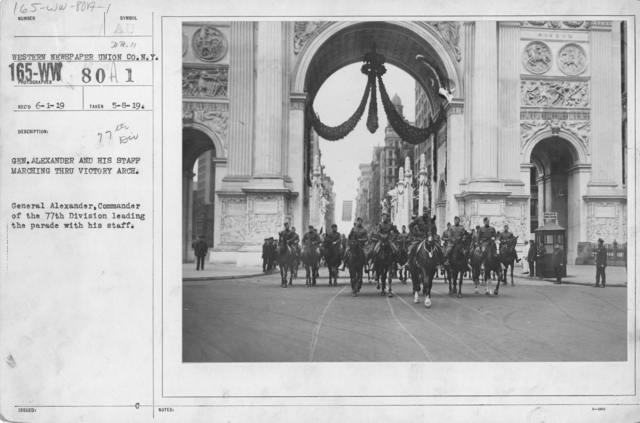 Ceremonies - Demobilization - Gen. Alexander and his staff marching through Victory Arch. General Alexander, Commander of the 77th Division leading the parade with his staff