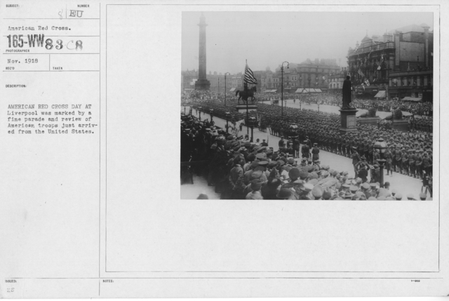 Ceremonies - Foreign - American Red Cross Day at Liverpool was marked by a fine parade and review of American troops just arrived from the United States