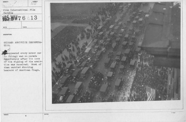 Ceremonies - Illinois - Chicago Peace Demonstrations - Chicago Armistice Demonstration. It appeared every motor car in Chicago was on parade immediately after the news of the signing of the armistice was received. Most of them carried shouting bearers of American flags