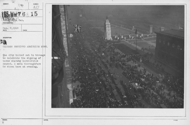 Ceremonies - Illinois - Chicago Peace Demonstrations - Chicago received Armistice News. The City turned out in throngs to celebrate the signing of terms whereby hostilities ceased. A amin thoroughfare is shown here at evening