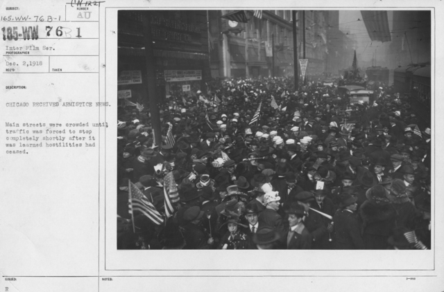 Ceremonies - Illinois - Chicago Peace Demonstrations - Chicago receives Armistice news. Main streets were crowded until traffic was forced to stop completely shortly after it was learned hostilities had ceased