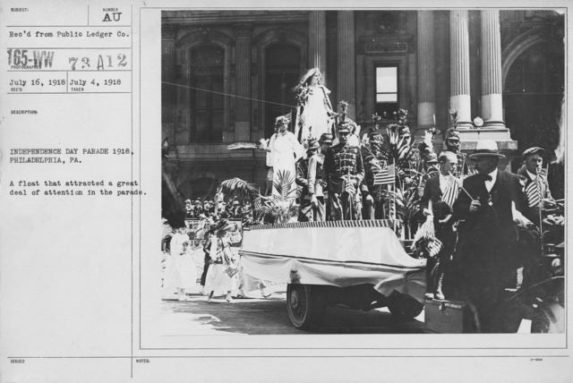 Ceremonies - Independence Day, 1918 - Amer. Misc. - Independence Day Parade 1918, Philadelphia, PA. A float that attracted a great deal of attention in the parade