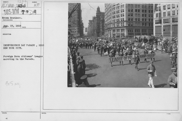 Ceremonies - Independence Day, 1918 - Independence Day Parade, 1918 New York City. Foreign Born citizens' League marching in the Parade