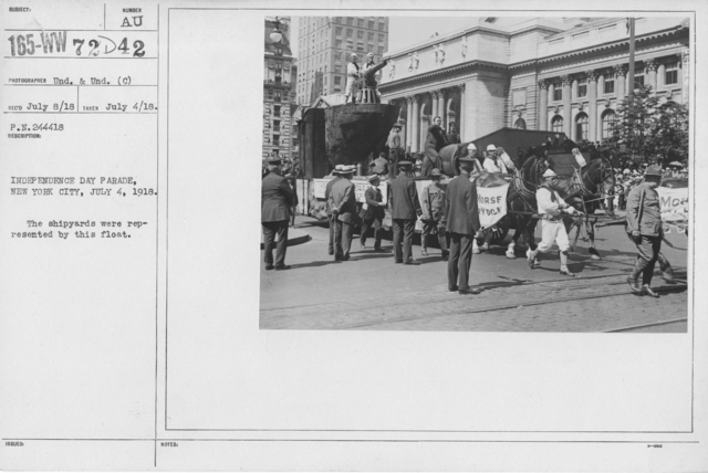 Ceremonies - Independence Day, 1918 - Independence Day Parade, New York City, July 4, 1918. The shipyards were represented by this float