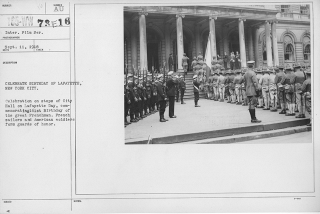 Ceremonies - Lafayette Day, 1918 - Celebrate birthday of Lafayette, New York City. Celebration on steps of City Hall on Lafayette Day, comemorating 161st Birthday of the great Frenchman. French sailors and American soldiers form guards of honor