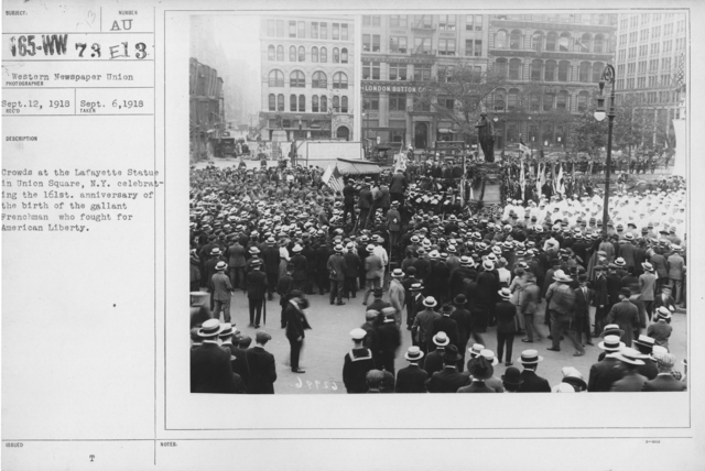 Ceremonies - Lafayette Day, 1918 - Crowdds at the Lafayette Statue in Union Square, N.Y. celebrating the 161st anniversary of the birth of the gallant Frenchman who fought for American Liberty
