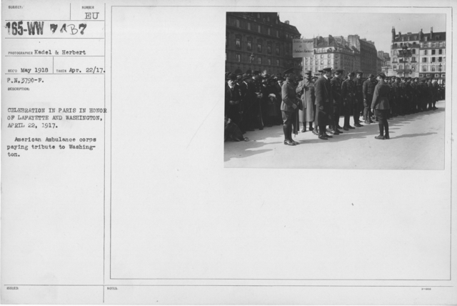 Ceremonies - Liberations - France - Celebration in Paris in honor of Lafayette and Washington, April 22, 1917. American Ambulance Corps paying tribute to Washington