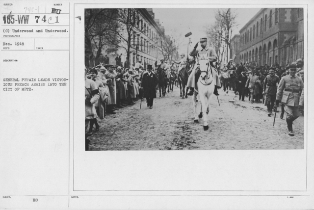 Ceremonies - Liberations - Lorrain-Metz - General Petain leads victorious French Armies into the city of Metz
