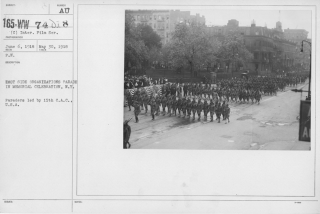 Ceremonies - Liberations - Memorial Day, 1918 - East side organizations parade in Memorial Celebration, N.Y. Paraders led by 15th C.A.C., U.S.A
